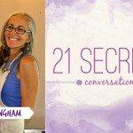21 SECRETS Conversations with Jane Cunningham