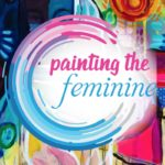 Come Join Me in Painting The Feminine!