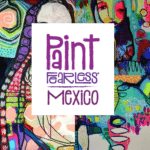 A Second Paint FEARLESS Mexico Retreat Just Opened!!!!