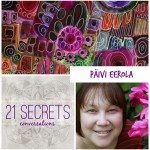 21 SECRETS Conversations with Päivi Eerola