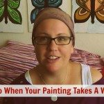 What To Do When Your Painting Takes A Wrong Turn