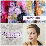 21 SECRETS Conversations with Roxanne Coble