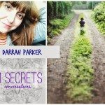 21 SECRETS Conversations with Darrah Parker