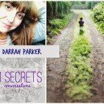 21 SECRETS Conversations with Darrah Parker