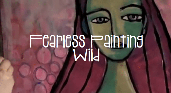 FEARLESS Painting Wild
