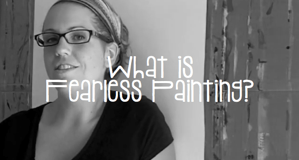 What is fearless painting?