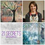 21 SECRETS Conversations with Jennifer Joanou