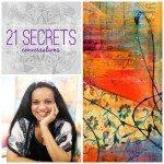 21 SECRETS Conversations with Malini Parker
