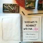 Seven Ways To Reconnect With Your Muse