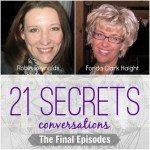The Final Episodes :: 21 SECRETS Conversations