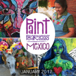 Registration For A Second Paint FEARLESS Mexico Is Now Open