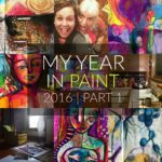 My Year In Paint 2016 | Part One