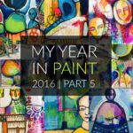 My Year In Paint | Part Five