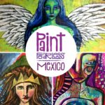 Come to Paint FEARLESS Mexico — Early Bird Sale Ends Friday!