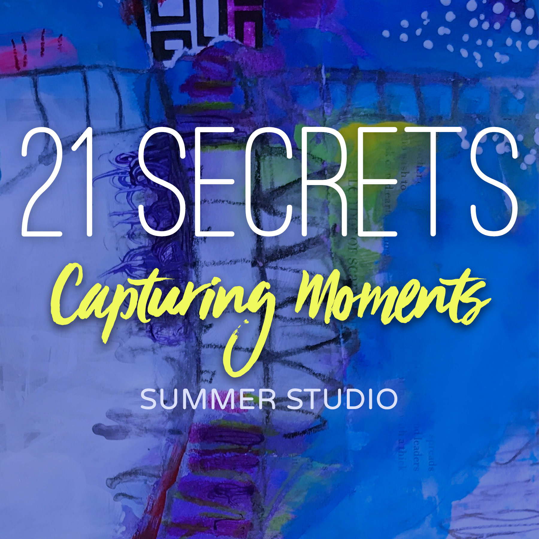 21SECRETS-2019-SummerStudio-CapturingMoments