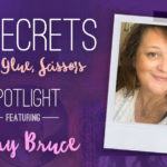 21 SECRETS Spotlight :: Amy E. Bruce