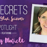 21 SECRETS Spotlight :: Amy Maricle