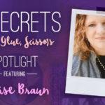 21 SECRETS Spotlight :: Denise Braun