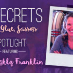 21 SECRETS Spotlight :: Lori Sparkly Franklin