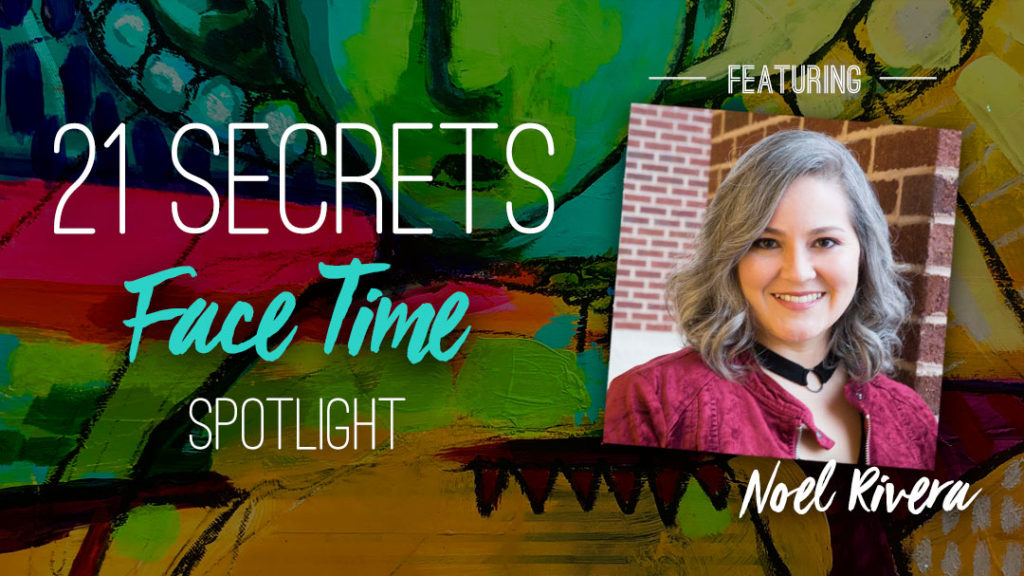 21SECRETS-FaceTime-Spotlight-NoelRivera