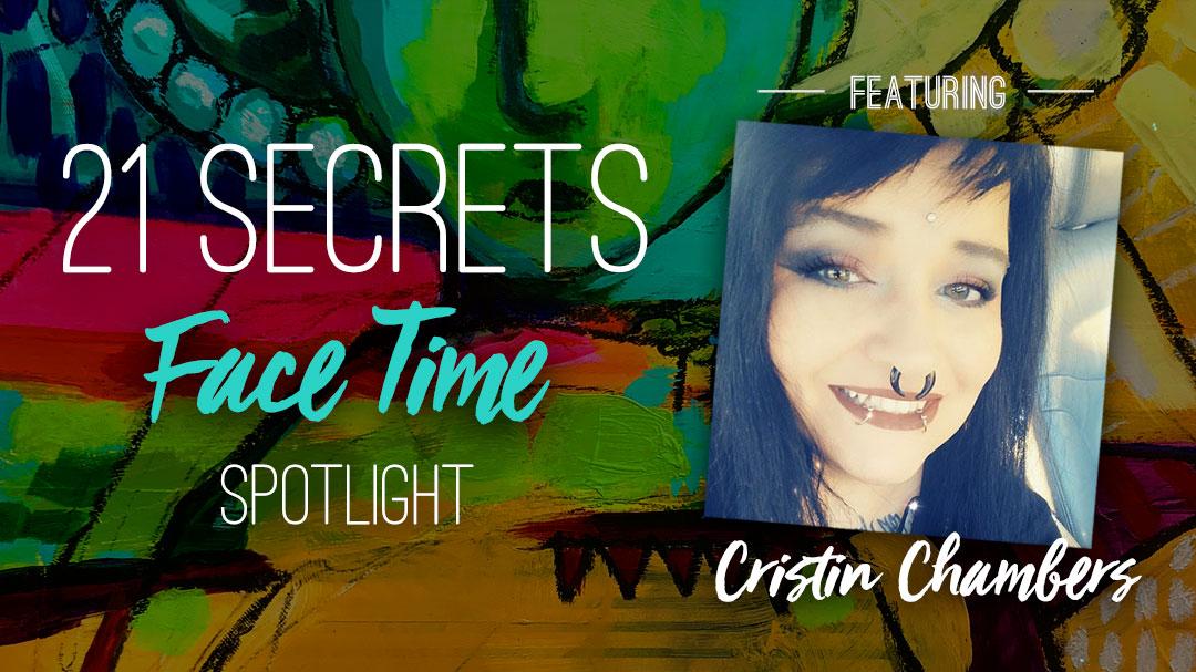 21SECRETS-FaceTime-Spotlight-CristinChambers