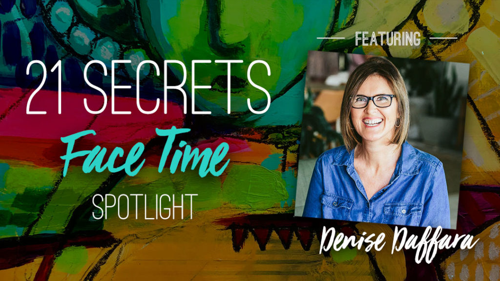 21SECRETS-FaceTime-Spotlight-DeniseDaffara