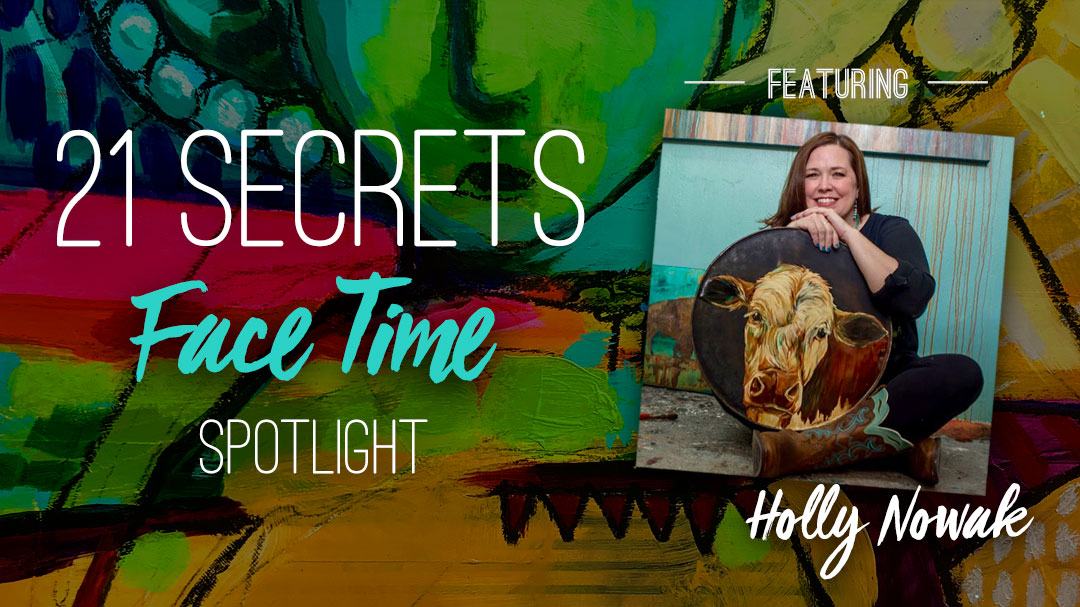 21SECRETS-FaceTime-Spotlight-HollyNowak