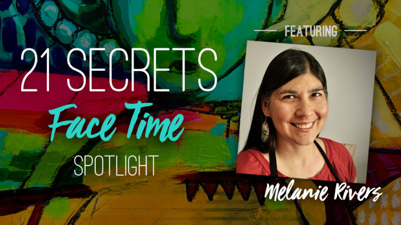 21SECRETS-FaceTime-Spotlight-MelanieRivers