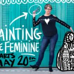 Painting The Feminine Spring Session Begins May 2oth — REGISTER NOW & SAVE $40